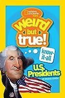 Weird But True Know-It-All: U.S. Presidents (Weird but True: Know-it-all)