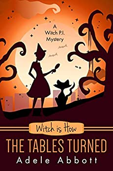 Witch is How The Tables Turned (A Witch P.I. Mystery Book 28) by [Abbott, Adele]