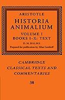 Aristotle: Historia Animalium: Volume I Books I-X: Text (Cambridge Classical Texts and Commentaries)
