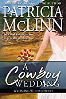 A Cowboy Wedding: (Wyoming Wildflowers, Book 7)