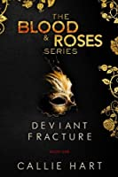 Blood & Roses Series Book One: Deviant & Fracture