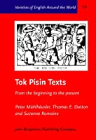Tok Pisin Texts: From the Beginning to the Present (Varieties of English Around the World)