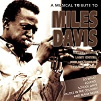 Musical Tribute To Miles Davis by Various (2013-05-04)