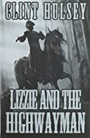 Lizzie and the Highwayman