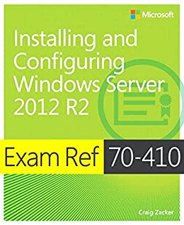 Exam Ref 70-410 Installing and Configuring Windows Server 2012 R2 (MCSA) by [Zacker, Craig]