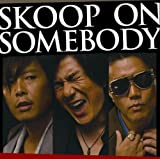 SKOOP ON SOMEBODY