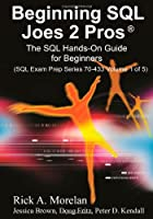 Beginning SQL Joes 2 Pros: The SQL Hands-On Guide for Beginners (SQL Design Series)