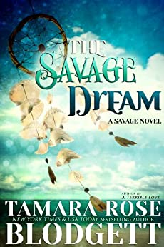 The Savage Dream (#6): New Adult Dark Paranormal/Sci-fi Romance (The Savage Series) by [Blodgett, Tamara Rose]