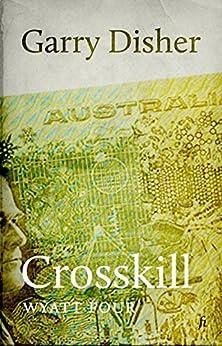 Crosskill (Wyatt Book 4) by [Disher, Garry]