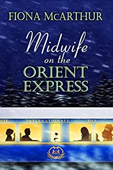 Midwife On The Orient Express: A Christmas Miracle by [McArthur, Fiona]