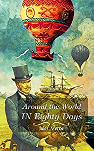Around the World in Eighty Days : Illustrator by Alphonse-Marie-Adolphe de Neuville and Léon Benett (English Edition)