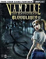 Vampire¿: The Masquerade Bloodlines(tm) Official Strategy Guide (Bradygames Take Your Games Further)