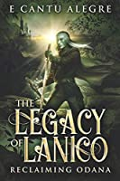 The Legacy of Lanico: Reclaiming Odana
