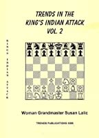 Trends in the King's Indian Attack: v. 2