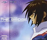機動戦士ガンダムSEED〜SEED DESTINY 「THE BRIDGE」 Across the Songs from GUNDAM SEED & SEED DESTINY