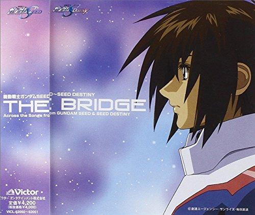 機動戦士ガンダムSEED~SEED DESTINY BEST「THE BRIDGE」Across the Songs from GUNDAM SEED&SEED DESTINYの詳細を見る