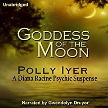 Goddess of the Moon: A Diana Racine Psychic Suspense, Book 2