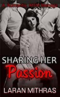 Sharing Her Passion: Menage Romance