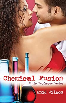[Wilson, Enid]のChemical Fusion (Romantic Suspense) (Nutty Professor Book 1) (English Edition)