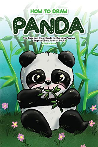 amazon how to draw panda the easy and clear guide for drawing