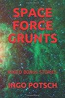 SPACE FORCE GRUNTS: ADDED BONUS STORIES