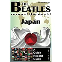 The Beatles - Japan - A Quick Record Guide: Full Color Discography (1964-1970) (The Beatles Around The World)