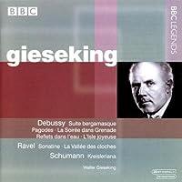 Debussy: Suite bergamasque; Pagodes; La Soiree dans Grenade; Reflets dans l'eau; L'Isle joyeuse / Ravel: Sonatine; La Vallee des cloches / Schumann by Walter Gieseking