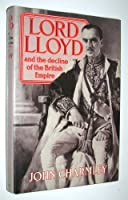 Lord Lloyd and the Decline of the British Empire