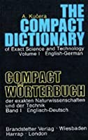 The Compact Dictionary of Exact Science and Technology.Vol. I. English- German. / Compakt Worterbuch der exakten Naturwissenschaften und der Technik. Bd. I: Englisch- Deutsch.