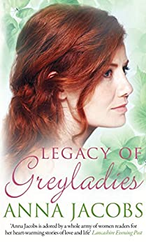 Legacy of Greyladies (Greyladies Trilogy Book 3) by [Jacobs, Anna]