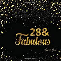 28 & Fabulous: Twenty Eight Guest Book Message Log Keepsake Memory Book To For Family Friends To Write In For Comments Advice And Wishes