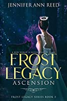 Frost Legacy: Ascension (Frost Legacy Series)