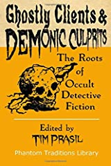 Ghostly Clients and Demonic Culprits: The Roots of Occult Detective Fiction: 3 Paperback