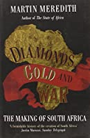 Diamonds, Gold and War by Martin Meredith(2008-07-07)