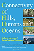 Connectivity of Hills,Humans and Oceans―Challenge to Improvement of Watershed and Coastal Environments