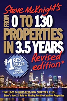 From 0 to 130 Properties in 3.5 Years by [McKnight, Steve]