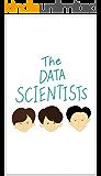 俺たちひよっこデータサイエンティストが世界を変える: データサイエンティストの仕事について知れる入門者向けのストーリー!