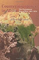 Counterinsurgency in Africa: The Portugese Way of War 1961-74 (Helion Studies in Military History)