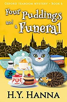 Four Puddings and a Funeral (Oxford Tearoom Mysteries ~ Book 6) by [Hanna, H.Y.]