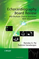 Echocardiography Board Review: 400 Multiple Choice Questions With Discussion