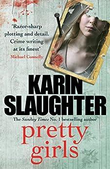 Pretty Girls: A Novel by [Slaughter, Karin]