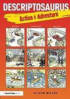 Descriptosaurus: Action & Adventure by Alison Wilcox(2015-09-25)