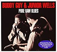 Pure Raw blues - Budy Guy and Junior Wells by Buddy Guy (2014-02-01)