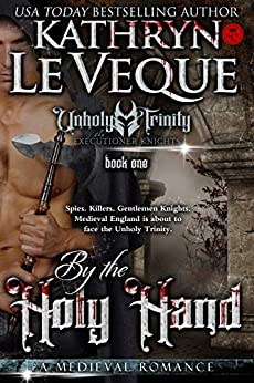 By The Unholy Hand (Executioner Knights Book 1) by [Le Veque, Kathryn]