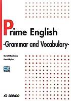 Prime Englishg-Grammar and Vocabulary―文法と単語から学ぶ基礎英語