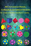 How to Construct Platonic, Archimedean and Stellated Polyhedra (English Edition)