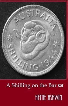 A Shilling on the Bar by [Ashwin, Hettie]