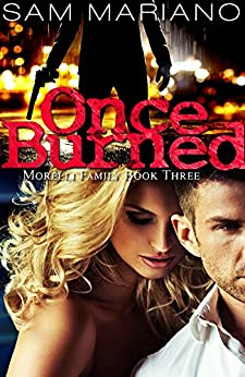 Once Burned (Morelli Family, 3) by [Mariano, Sam]
