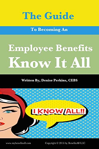 Download The Guide to Becoming an Employee Benefits Know It All 1530827809
