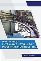 Non-Ferrous Extractive Metallurgy - Industrial Practices - 2nd Ed